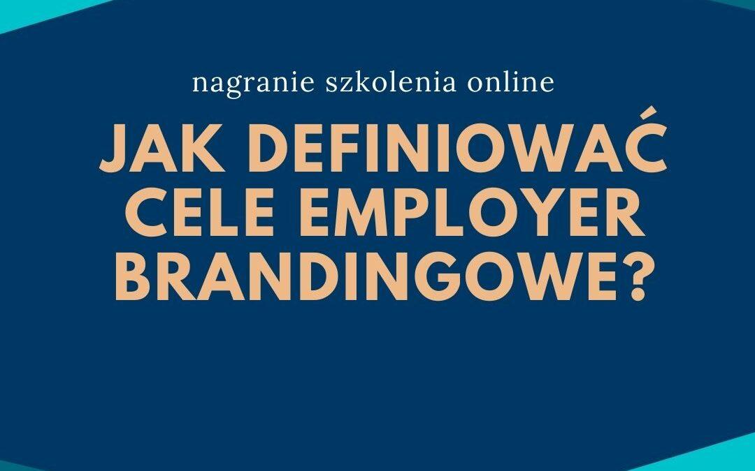 Jak definiować cele employer brandingowe? – nagranie szkolenia