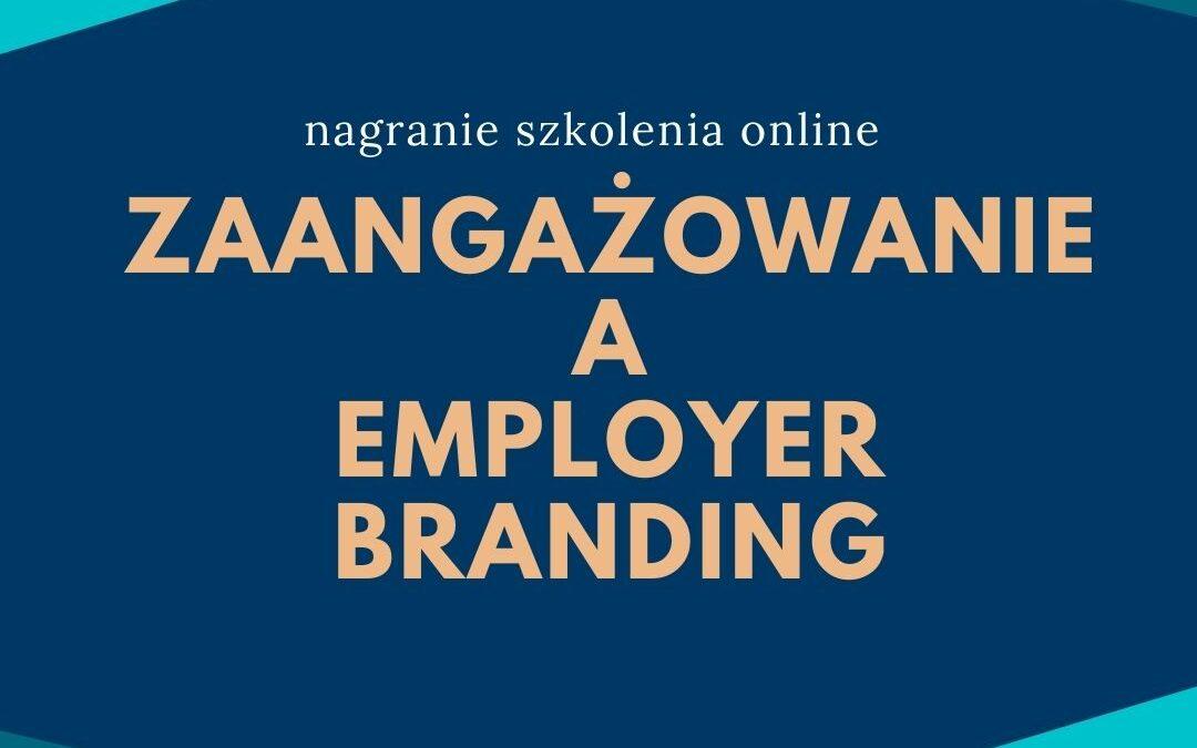 Zaangażowanie a employer branding – nagranie szkolenia
